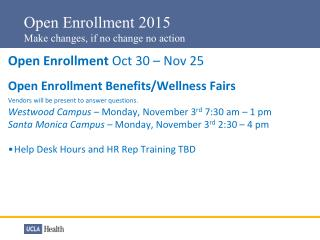 Open Enrollment 2015 Make changes, if no change no action