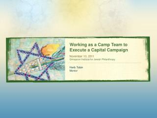 Working as a Camp Team to Execute a Capital Campaign