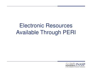 Electronic Resources Available Through PERI