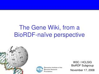 The Gene Wiki, from a BioRDF-na�ve perspective