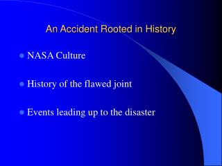 An Accident Rooted in History