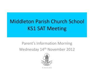 Middleton Parish Church School KS1 SAT Meeting