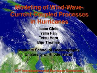 Modeling of Wind-Wave-Current Coupled Processes  in Hurricanes