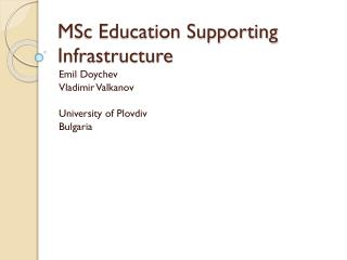 MSc Education Supporting Infrastructure