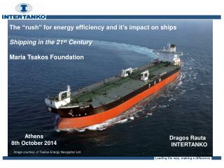 The �rush� for energy efficiency and it�s impact on  ships Shipping in the 21 st  Century