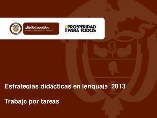Estrategias didácticas en lenguaje  2013 Trabajo por tareas