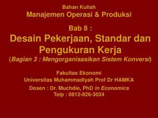 Bahan Kuliah Manajemen Operasi & Produksi