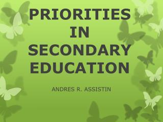 PRIORITIES IN SECONDARY EDUCATION
