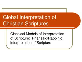Global Interpretation of Christian Scriptures