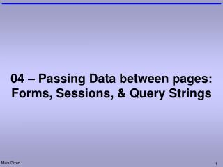04 – Passing Data between pages: Forms, Sessions, & Query Strings