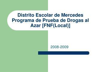 Distrito  Escolar  de Mercedes Programa  de Prueba de Drogas al Azar [FNF(Local)]