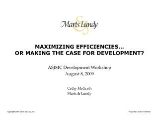MAXIMIZING EFFICIENCIES  OR MAKING THE CASE FOR DEVELOPMENT
