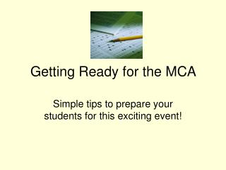 Getting Ready for the MCA