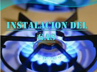 INSTALACION DEL GAS