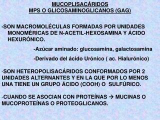 MUCOPLISACÁRIDOS MPS O GLICOSAMINOGLICANOS (GAG)