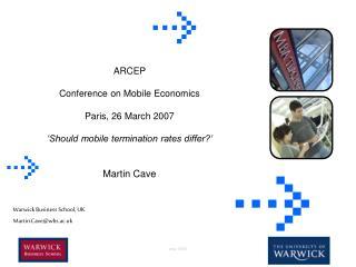 Warwick Business School, UK Martin.Cave@wbs.ac.uk