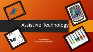LaShaunta' Matthews' Assistive Technology Assignment