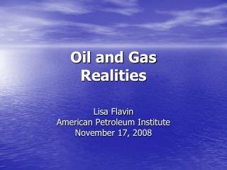 Oil and Gas  Realities
