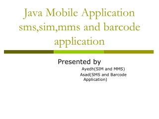 Java Mobile Application sms,sim,mms and barcode application