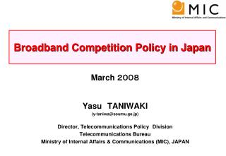 March  2008 Yasu TANIWAKI (y-taniwa@soumu.go.jp) Director, Telecommunications Policy Division