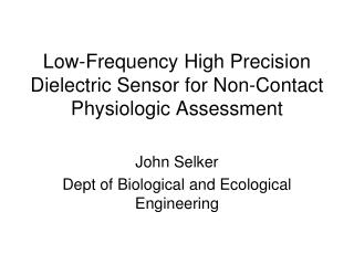 Low-Frequency High Precision Dielectric Sensor for Non-Contact Physiologic Assessment