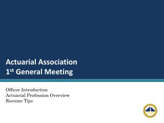 Actuarial Association 1 st  General Meeting