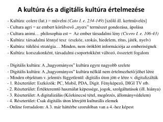 A kult�ra �s a digit�lis kult�ra �rtelmez�se