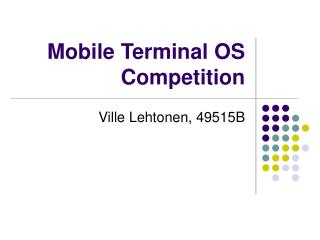 Mobile Terminal OS Competition