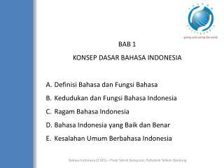 BAB  1  KONSEP DASAR BAHASA  INDONESIA Definisi Bahasa dan Fungsi Bahasa