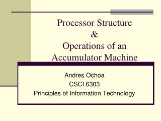 Processor Structure & Operations of an Accumulator Machine