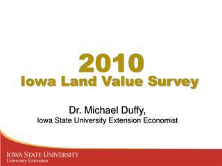 Dr. Michael Duffy,  Iowa State University Extension Economist