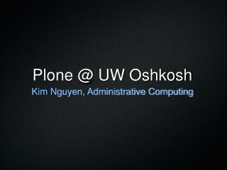 Plone @ UW Oshkosh