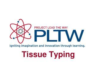 Tissue Typing