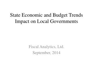 State Economic and Budget Trends Impact on Local Governments