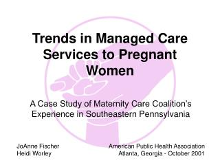 Trends in Managed Care Services to Pregnant Women