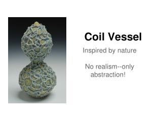 Coil Vessel