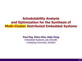 Paul Pop, Petru Eles, Zebo Peng Embedded Systems Lab (ESLAB) Linköping University, Sweden