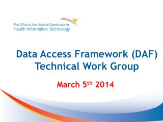 Data Access Framework (DAF)  Technical Work Group