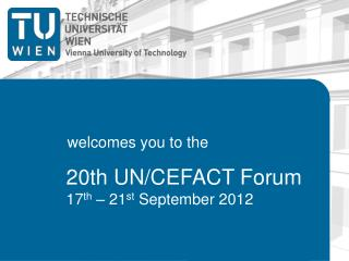 20th UN/CEFACT Forum 17 th  – 21 st  September 2012