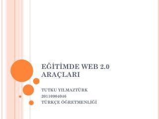 EĞİTİMDE WEB 2.0 ARAÇLARI