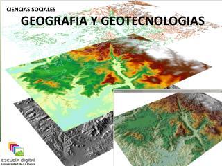 GEOGRAFIA Y GEOTECNOLOGIAS