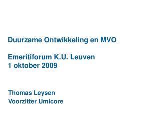 Duurzame Ontwikkeling en MVO Emeritiforum K.U. Leuven 1 oktober 2009