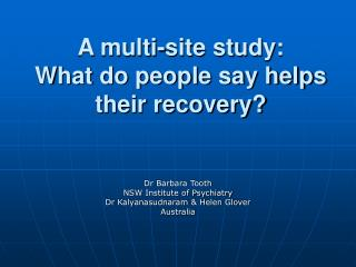 A multi-site study:  What do people say helps their recovery?