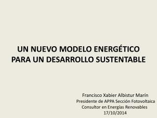 UN NUEVO MODELO ENERGÉTICO PARA UN DESARROLLO SUSTENTABLE