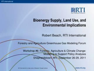Bioenergy Supply, Land Use, and  Environmental Implications