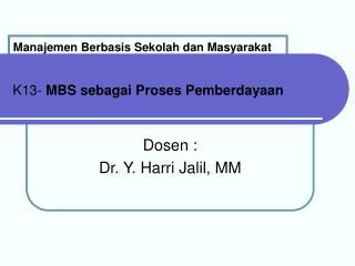 K13-  MBS sebagai Proses Pemberdayaan