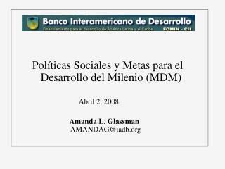 Pol íticas Sociales y Metas para el Desarrollo del Milenio (MDM)