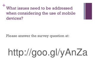 What issues need to be addressed when considering the use of mobile devices?