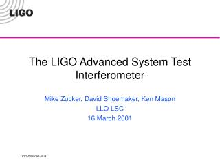 The LIGO Advanced System Test Interferometer