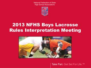 2013 NFHS Boys Lacrosse  Rules Interpretation Meeting